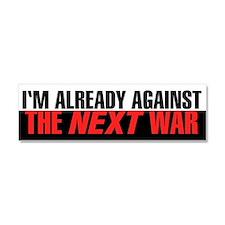 Im Already Against the Next War Car Magnet 10 x 3