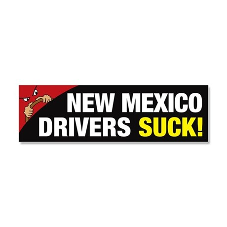 New Mexico Drivers Suck Car Magnet 10 x 3
