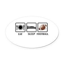 Eat Sleep Football Oval Car Magnet
