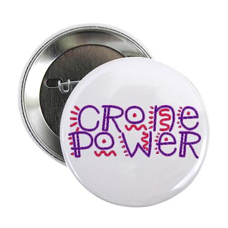 CRONE POWER... Button