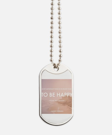 Audrey Hepburn - Happy Quote Dog Tags