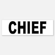 Chief Bumper Bumper Bumper Sticker