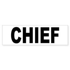 Chief Bumper Bumper Sticker