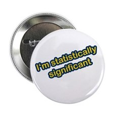 I'm Statistically Significant Button