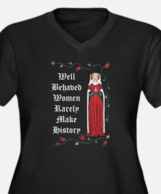 'Well behaved women rarely make history Plus Size