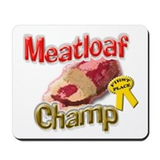 Meatloaf Champ Mousepad