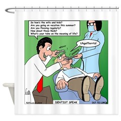 Dentist Speak Shower Curtain