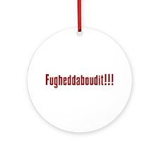 Soprano Fugheddaboudit Ornament (Round)
