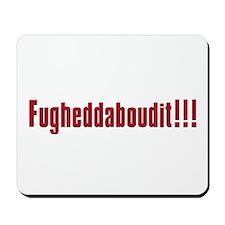 Soprano Fugheddaboudit Mousepad