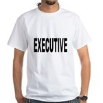 Executive (Front) White T-Shirt