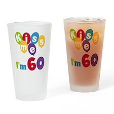 Kiss Me I'm 60 Drinking Glass