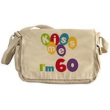 Kiss Me I'm 60 Messenger Bag