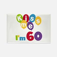 Kiss Me I'm 60 Rectangle Magnet