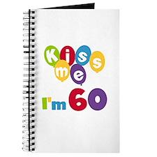 Kiss Me I'm 60 Journal
