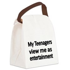 My teenagers view me as entertainment Canvas Lunch