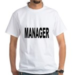 Manager (Front) White T-Shirt