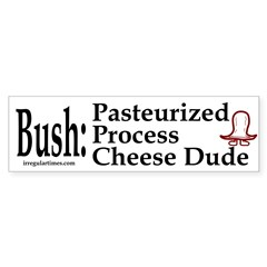 Bush: Pasteurized Process Cheese Dude