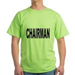 Chairman (Front) Green T-Shirt