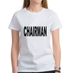 Chairman (Front) Women's T-Shirt
