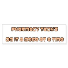 Pharmacy tech's do it a dose Bumper Bumper Sticker