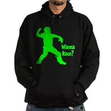 WANNA RACE? Hoody