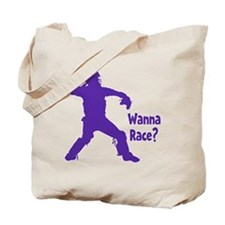 WANNA RACE? Tote Bag