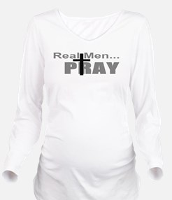 Real Men Pray Long Sleeve Maternity T-Shirt