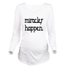 Miracles Happen Long Sleeve Maternity T-Shirt