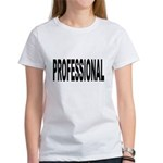 Professional (Front) Women's T-Shirt