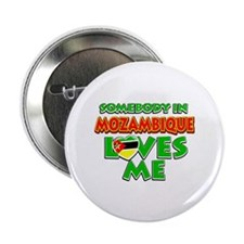 "Somebody in Mozambique Loves me 2.25"" Button"