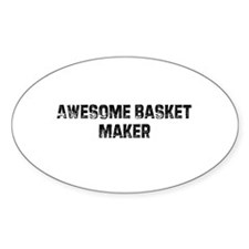 Awesome Basket Maker Oval Decal
