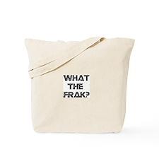 What the Frak? Tote Bag