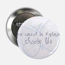 "Suicide Awareness Choose Life! 2.25"" Button"