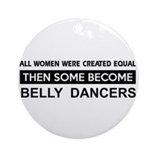 belly created equal designs Ornament (Round)