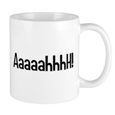 AaaaahhhH! Small Mugs