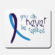 Suicide Awareness-Never Replaced Mousepad