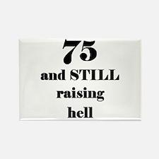 75 still raising hell 3 Magnets
