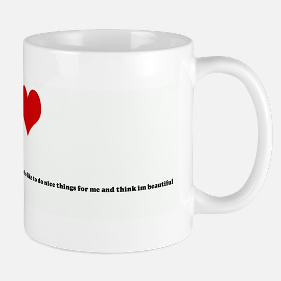 I Love nice guys that treat m Mug