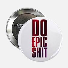 """do epic shit 2.25"""" Button"""