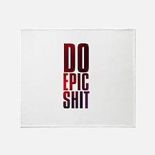 do epic shit Throw Blanket
