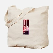 do epic shit Tote Bag