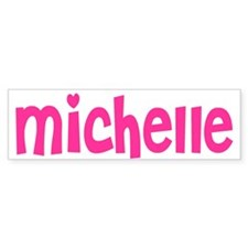 Michelle Bumper Bumper Sticker