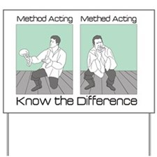 Methed Acting Yard Sign