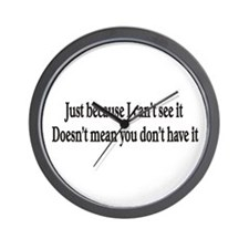 Just because I can't see it Wall Clock