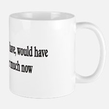 Doesn't matter much now Mug