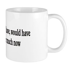 Doesn't matter much now Small Small Mug