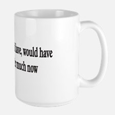 Doesn't matter much now Ceramic Mugs