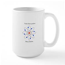 Think like a proton. Mugs
