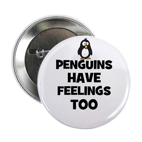 "penguins have feelings too 2.25"" Button (10 pack)"