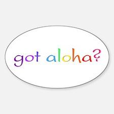 got aloha? (rainbow) Oval Decal